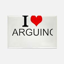 I Love Arguing Magnets