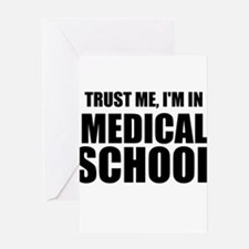 Trust Me, I'm In Medical School Greeting Cards