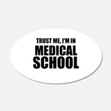 Trust Me, I'm In Medical School Wall Decal