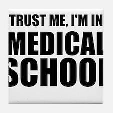 Trust Me, I'm In Medical School Tile Coaster