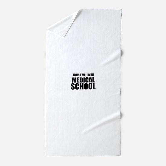 Trust Me, I'm In Medical School Beach Towel