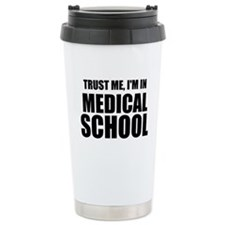 Trust Me, I'm In Medical School Travel Mug