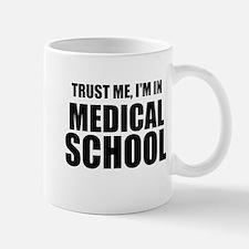 Trust Me, I'm In Medical School Mugs
