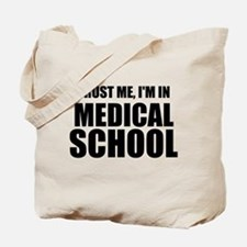 Trust Me, I'm In Medical School Tote Bag