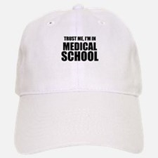 Trust Me, I'm In Medical School Baseball Baseball Baseball Cap