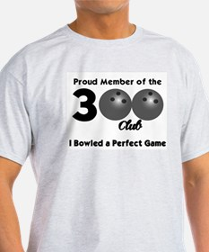 Funny Bowl a 300 game T-Shirt