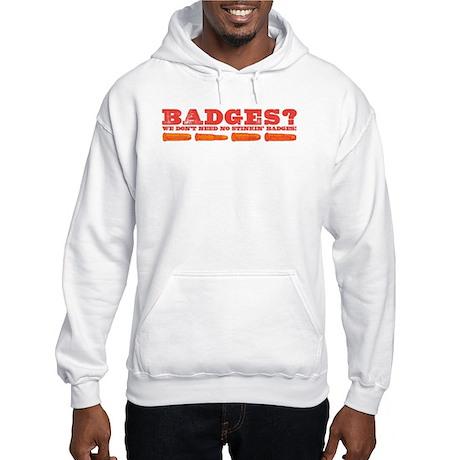 Badges? Hooded Sweatshirt