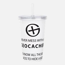 Never mess with geocac Acrylic Double-wall Tumbler