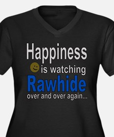 Happiness is watching Rawhide Plus Size T-Shirt