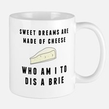 Sweet dreams are made of cheese...who am I to dis