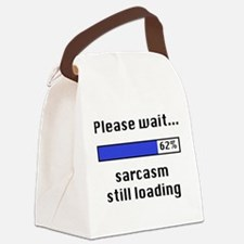Sarcasm Still Loading Canvas Lunch Bag