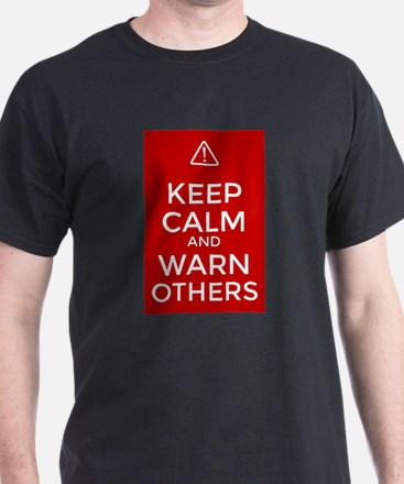 Keep Calm and Warn Others T-Shirt