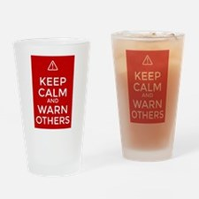 Keep Calm and Warn Others Drinking Glass