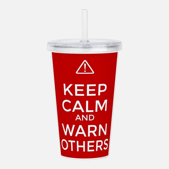 Keep Calm and Warn Oth Acrylic Double-wall Tumbler