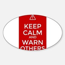 Keep Calm and Warn Others Decal