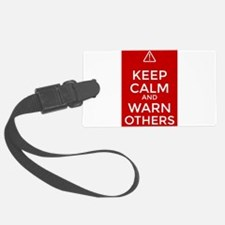 Keep Calm and Warn Others Luggage Tag