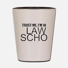 Trust Me, I'm In Law School Shot Glass