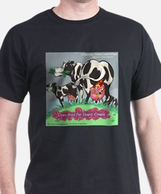 Cows Bred For Heavy Cream T-Shirt