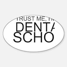Trust Me, I'm In Dental School Decal
