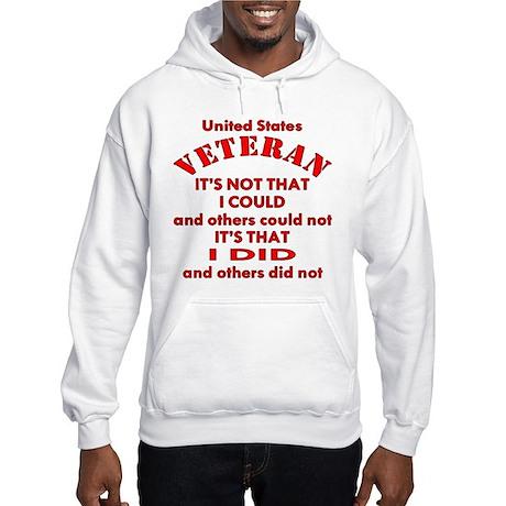 US Vet I Did Because Hooded Sweatshirt