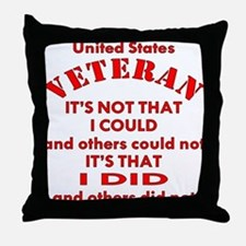 US Vet I Did Because Throw Pillow