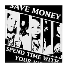 Save money, Spend Time with your Kids Tile Coaster