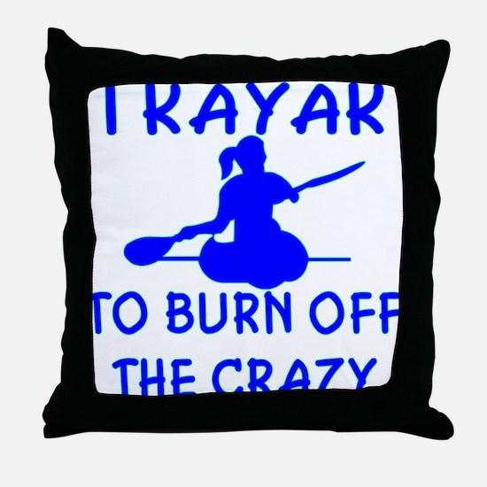 I Kayak To Off Crazy Throw Pillow