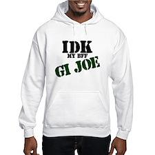IDK my BFF GI Joe Hoodie