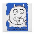 GOOD MORNING Tile Coaster