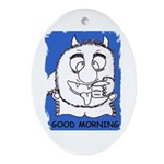 GOOD MORNING Oval Ornament
