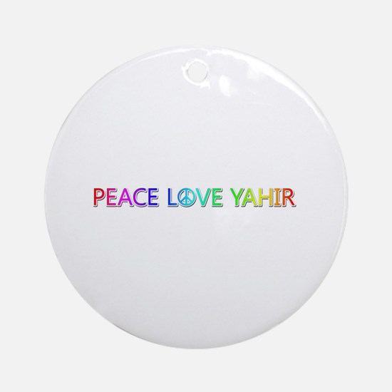 Peace Love Yahir Round Ornament