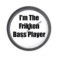 I'm The Frikken Bass Player Wall Clock