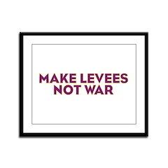 Make Levees Not War Framed Panel Print