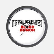 """""""The World's Greatest Blood Donor"""" Wall Clock"""
