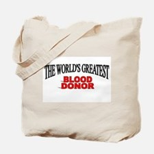 """The World's Greatest Blood Donor"" Tote Bag"