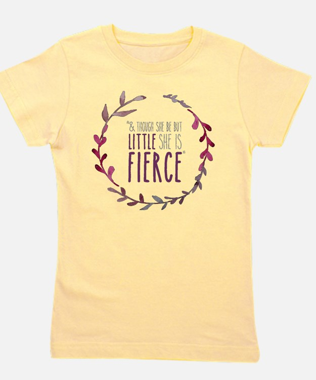 Cute And though she be but little she is fierce Girl's Tee