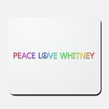 Peace Love Whitney Mousepad