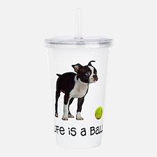 Boston Terrier Life Acrylic Double-wall Tumbler