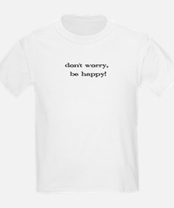 dontworrybehappyPNG3 T-Shirt