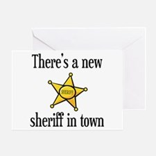 There's a New Sheriff in Town Greeting Card