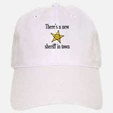 There's a New Sheriff in Town Baseball Baseball Cap