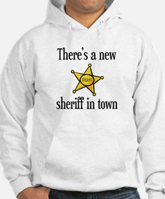 There's a New Sheriff in Town Hoodie
