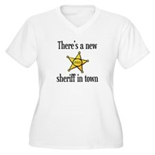 There's a New Sheriff in Town T-Shirt