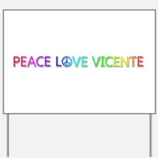 Peace Love Vicente Yard Sign