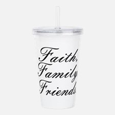 Faith, Family, Friends Acrylic Double-wall Tumbler
