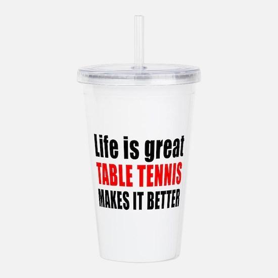 Life is great Table Te Acrylic Double-wall Tumbler
