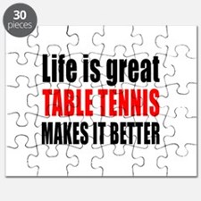 Life is great Table Tennis makes it better Puzzle