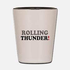 ROLLING THUNDER! - Shot Glass