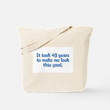 It took 40 years Saying Tote Bag