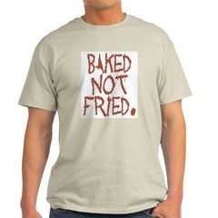 BAKED NOT FRIED. Ash Grey T-Shirt